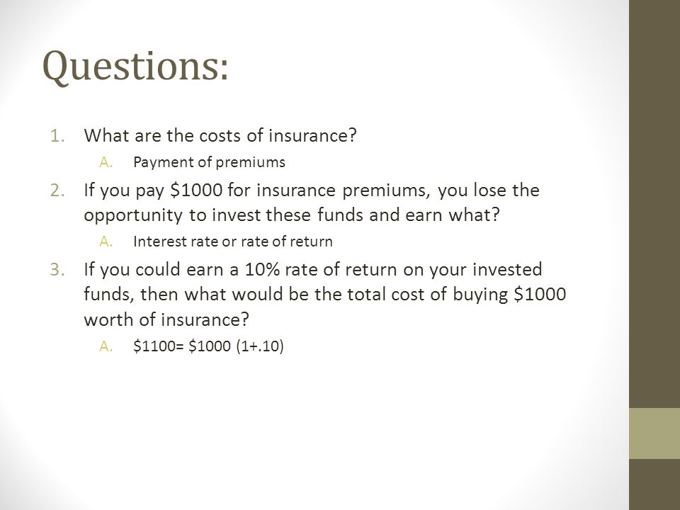 Questions: What are the costs of insurance