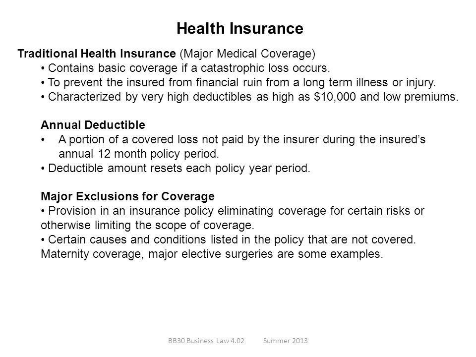 Health Insurance Traditional Health Insurance (Major Medical Coverage)