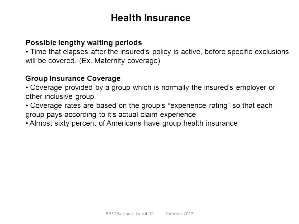 Health Insurance Possible lengthy waiting periods