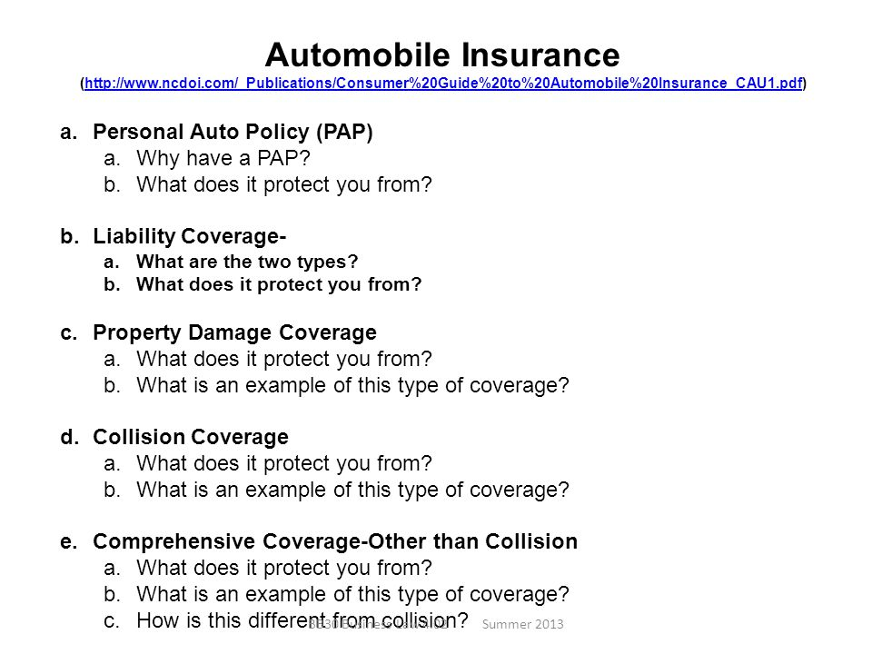 Automobile Insurance Personal Auto Policy (PAP) Why have a PAP