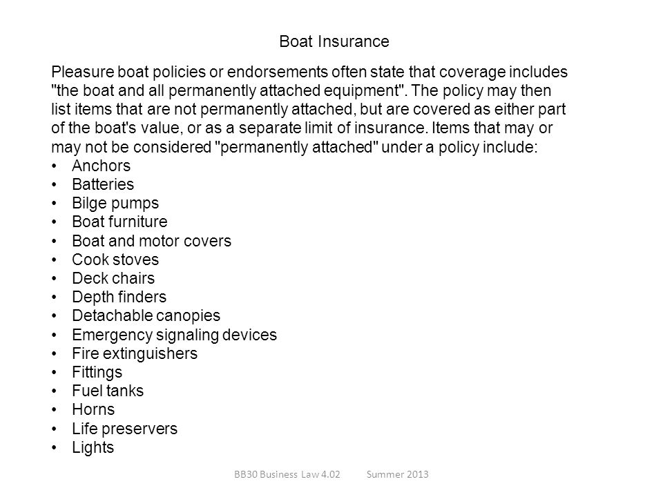 Boat Insurance Pleasure boat policies or endorsements often state that coverage includes.