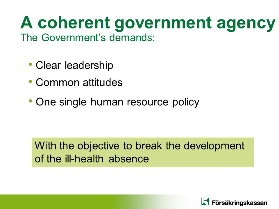 A coherent government agency The Government's demands: