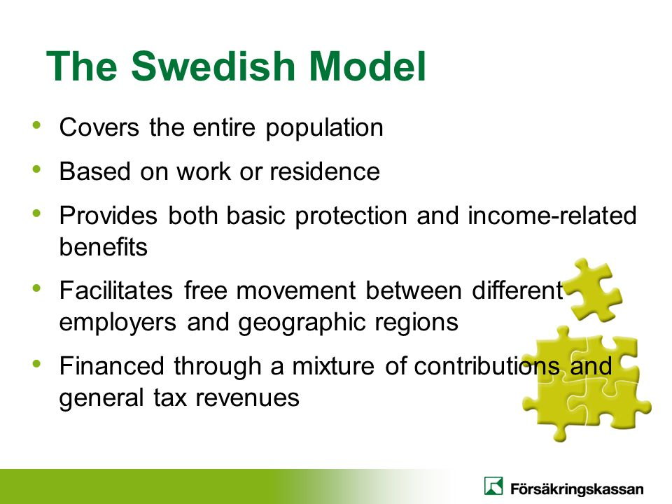 The Swedish Model Covers the entire population