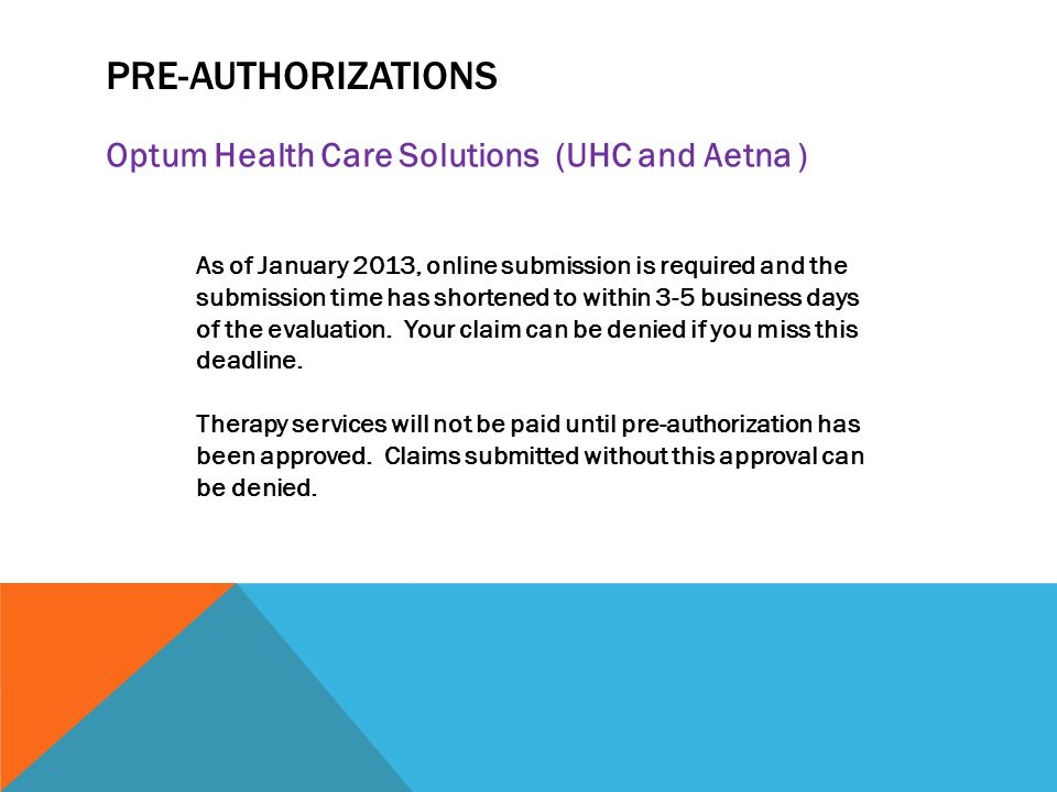 Pre-Authorizations Optum Health Care Solutions (UHC and Aetna )