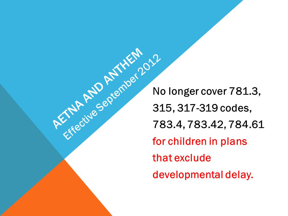 Aetna and anthem Effective September 2012