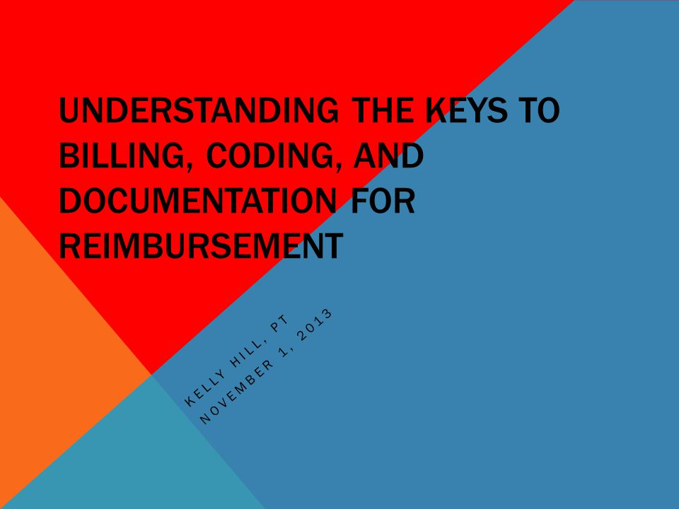 Understanding the keys to billing, coding, and documentation for reimbursement