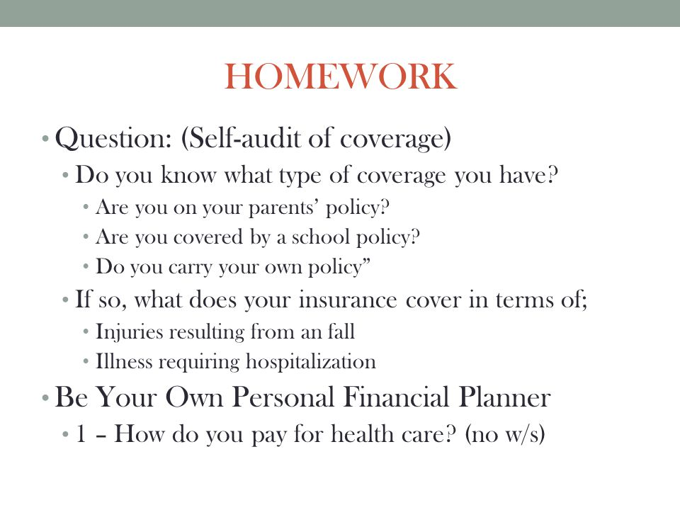 HOMEWORK Question: (Self-audit of coverage)