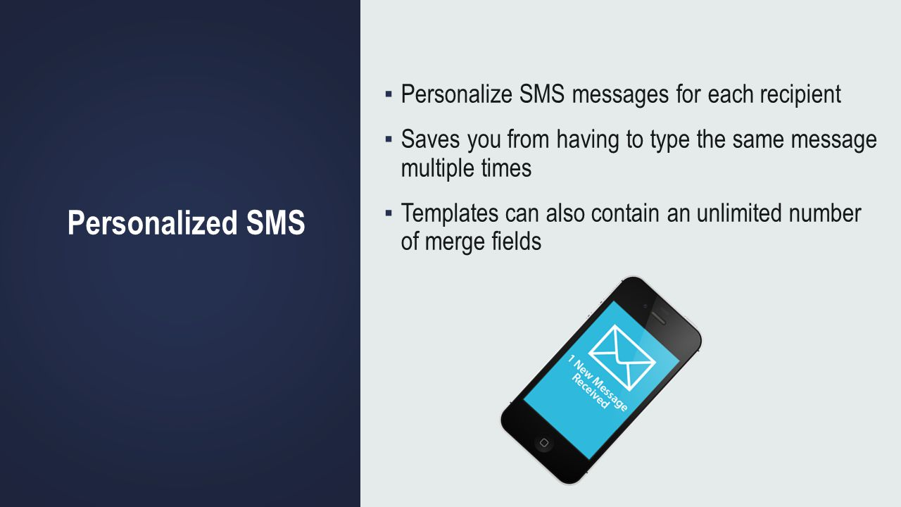 Personalized SMS Personalize SMS messages for each recipient