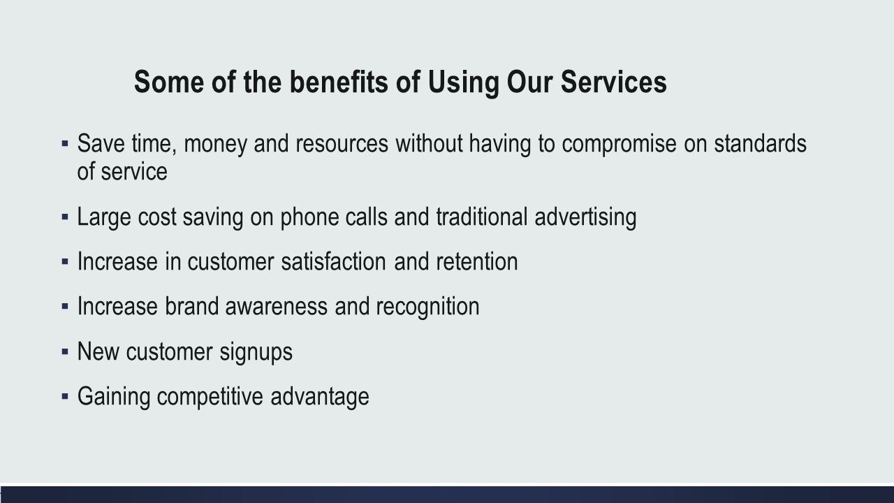 Some of the benefits of Using Our Services