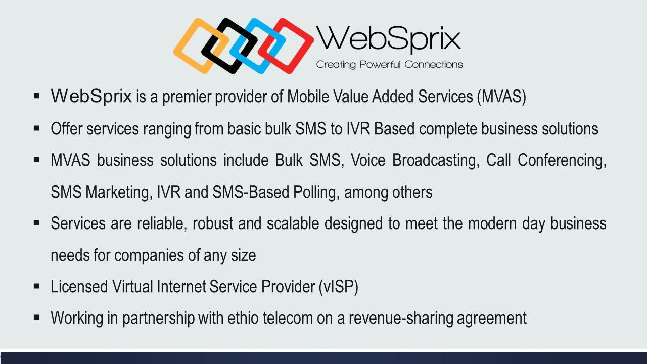 WebSprix is a premier provider of Mobile Value Added Services (MVAS)