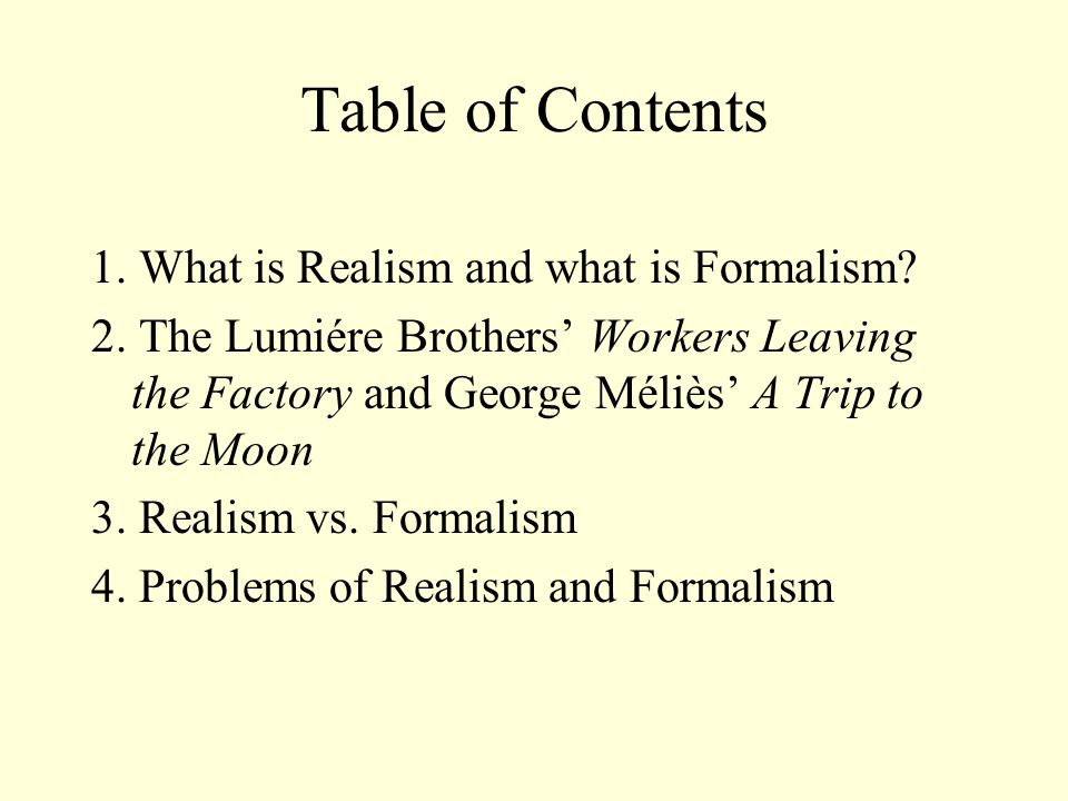 Table of Contents 1. What is Realism and what is Formalism