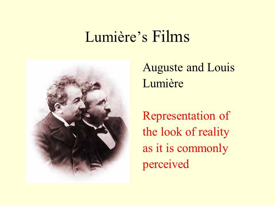 Lumière's Films Auguste and Louis Lumière Representation of