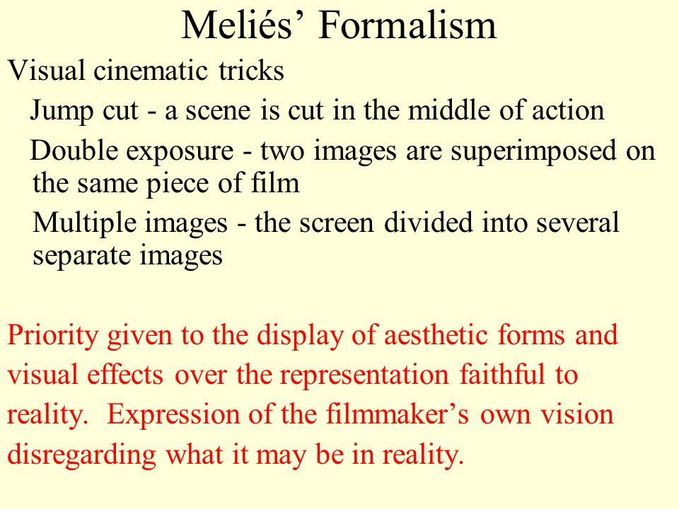 Meliés' Formalism Visual cinematic tricks