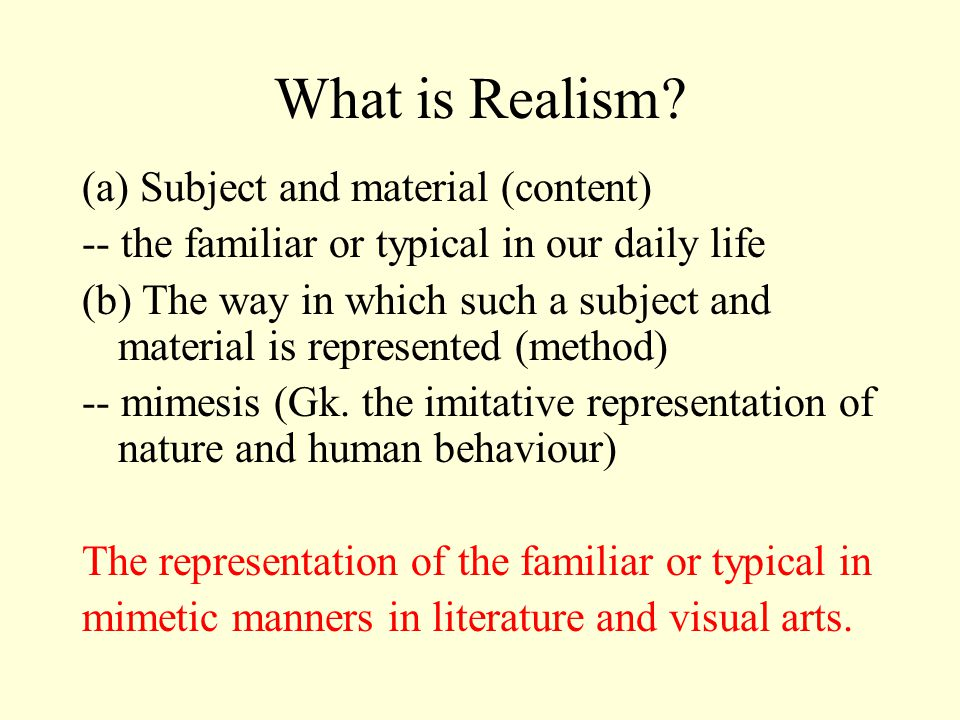 What is Realism (a) Subject and material (content)