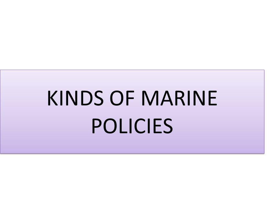 KINDS OF MARINE POLICIES