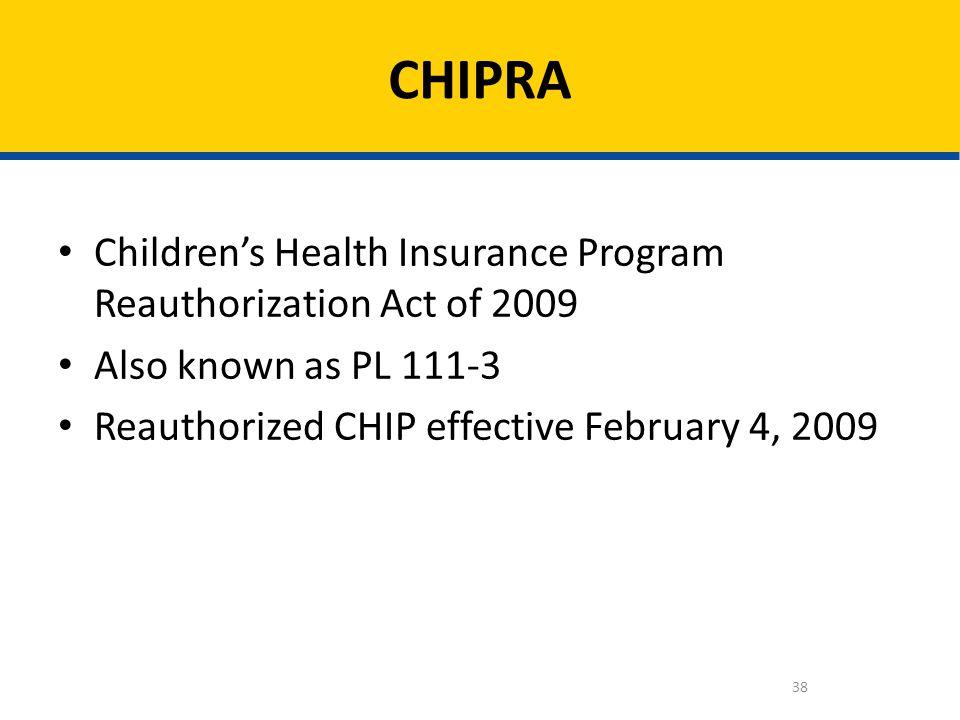 CHIPRA Children's Health Insurance Program Reauthorization Act of 2009
