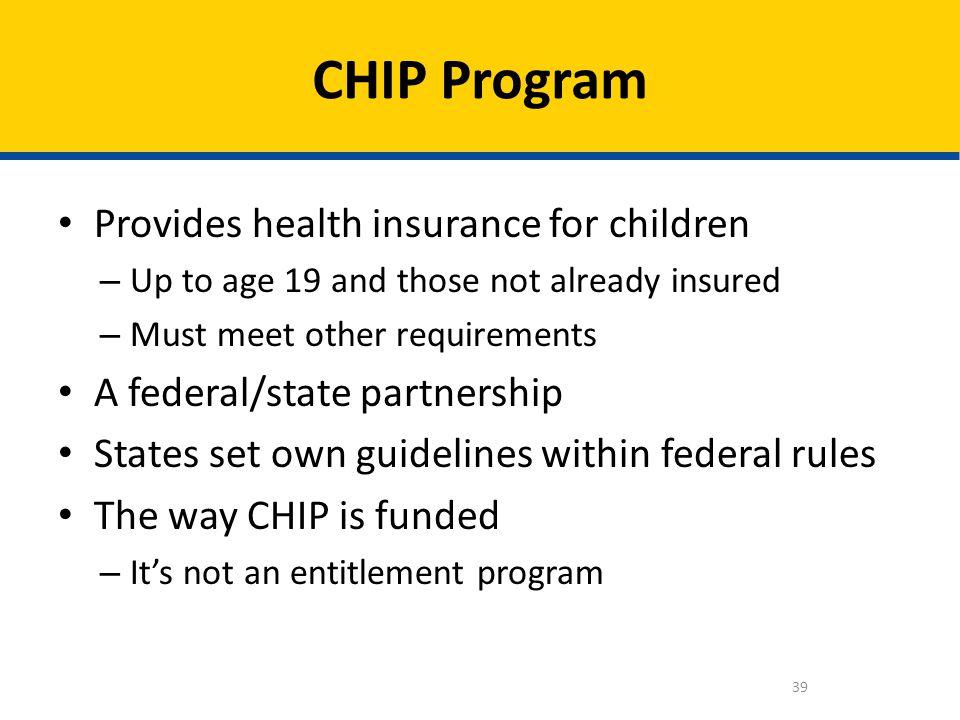 CHIP Program Provides health insurance for children
