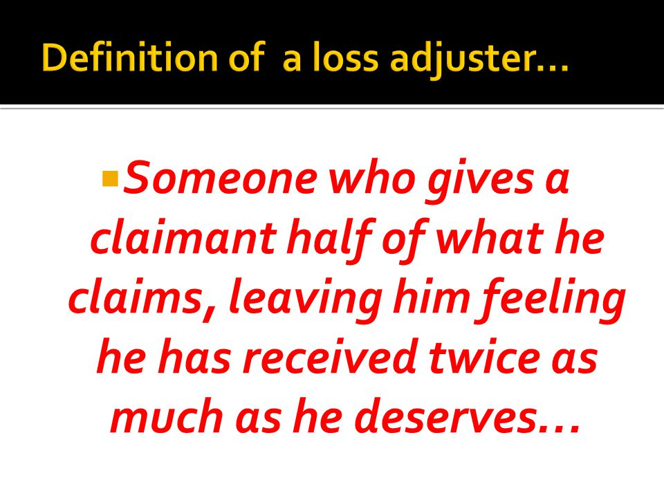 Definition of a loss adjuster…