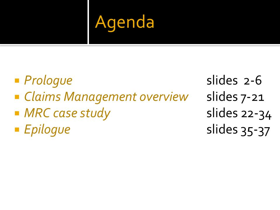 Agenda Prologue slides 2-6 Claims Management overview slides 7-21