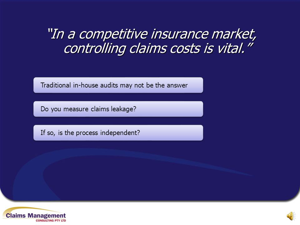 In a competitive insurance market, controlling claims costs is vital