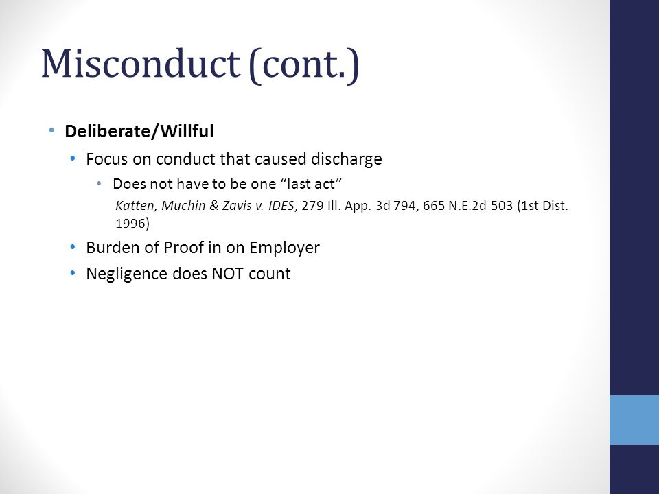 Misconduct (cont.) Deliberate/Willful