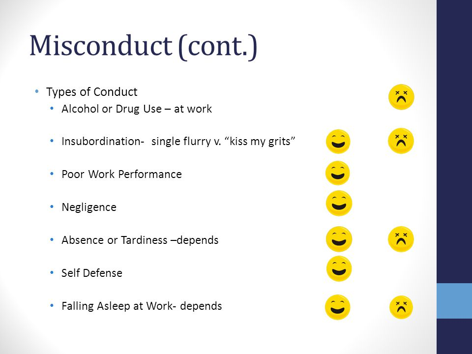 Misconduct (cont.) Types of Conduct Alcohol or Drug Use – at work