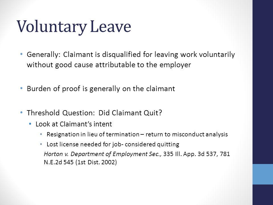Voluntary Leave Generally: Claimant is disqualified for leaving work voluntarily without good cause attributable to the employer.