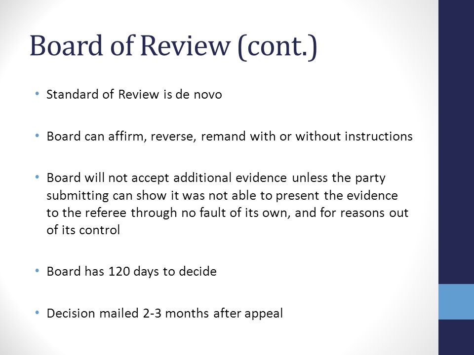 Board of Review (cont.) Standard of Review is de novo