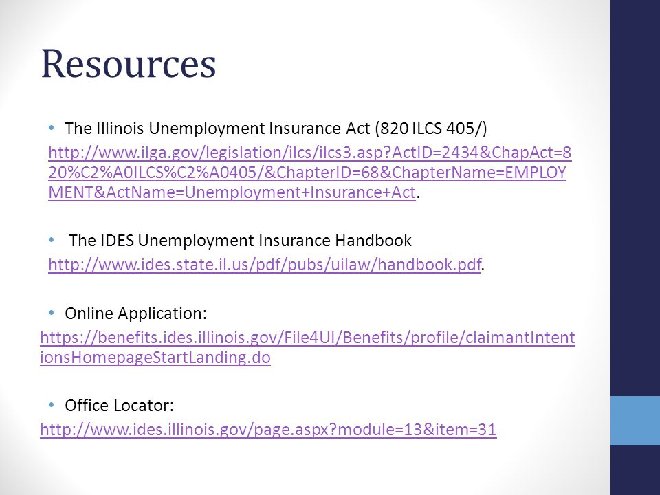 Resources The Illinois Unemployment Insurance Act (820 ILCS 405/)