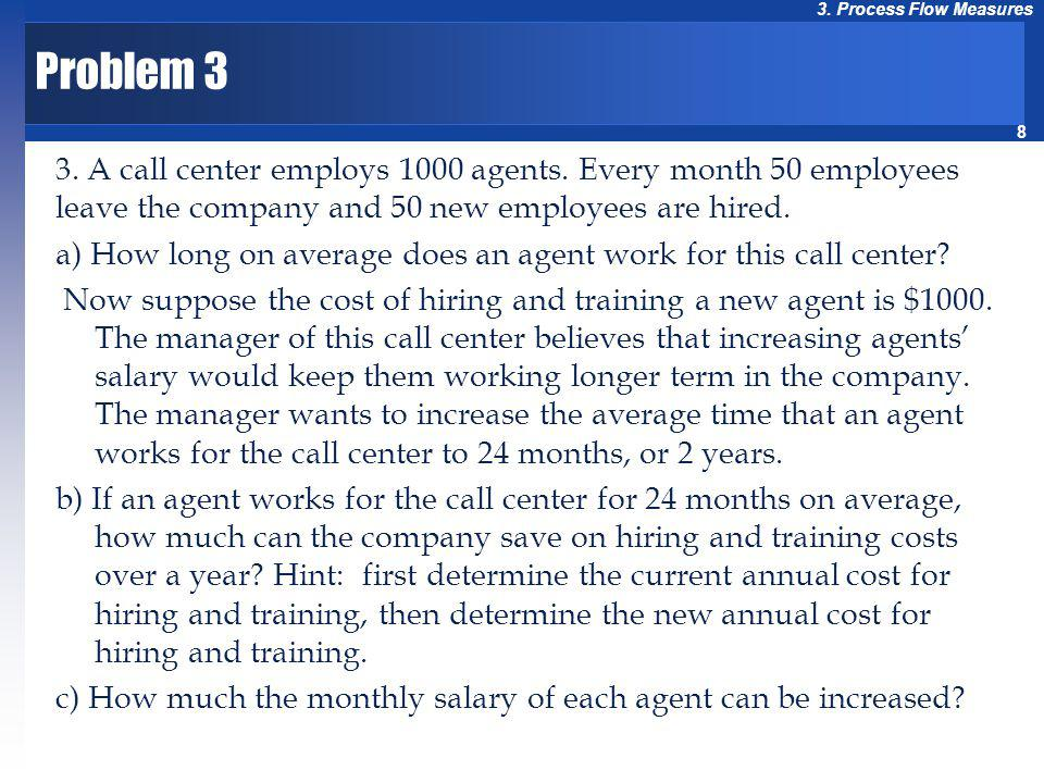 Problem 3 3. A call center employs 1000 agents. Every month 50 employees leave the company and 50 new employees are hired.