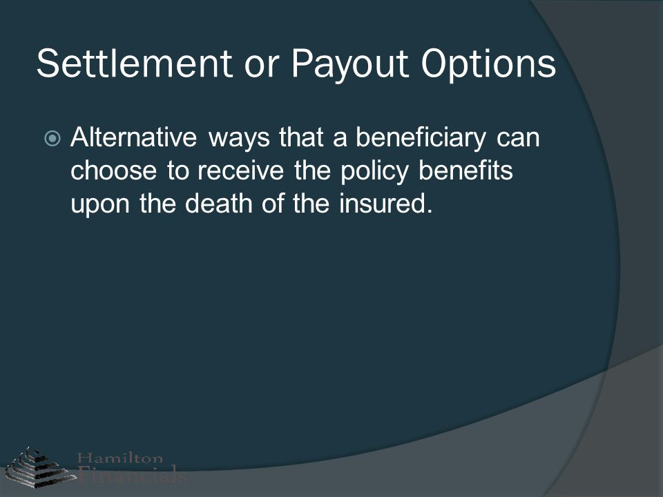Settlement or Payout Options