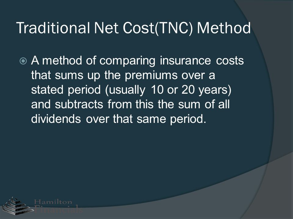 Traditional Net Cost(TNC) Method