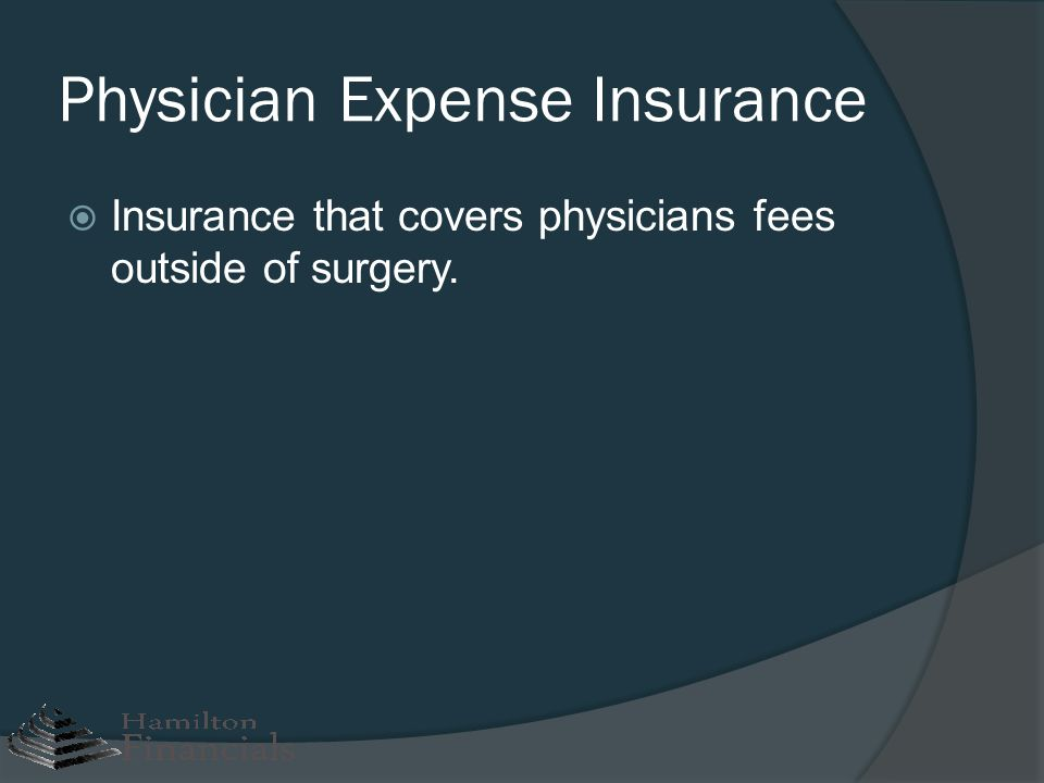 Physician Expense Insurance
