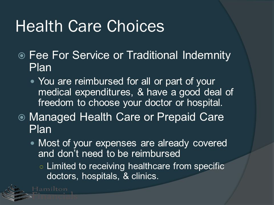 Health Care Choices Fee For Service or Traditional Indemnity Plan