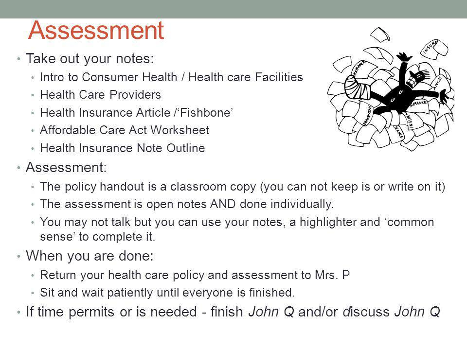 Assessment Take out your notes: Assessment: When you are done:
