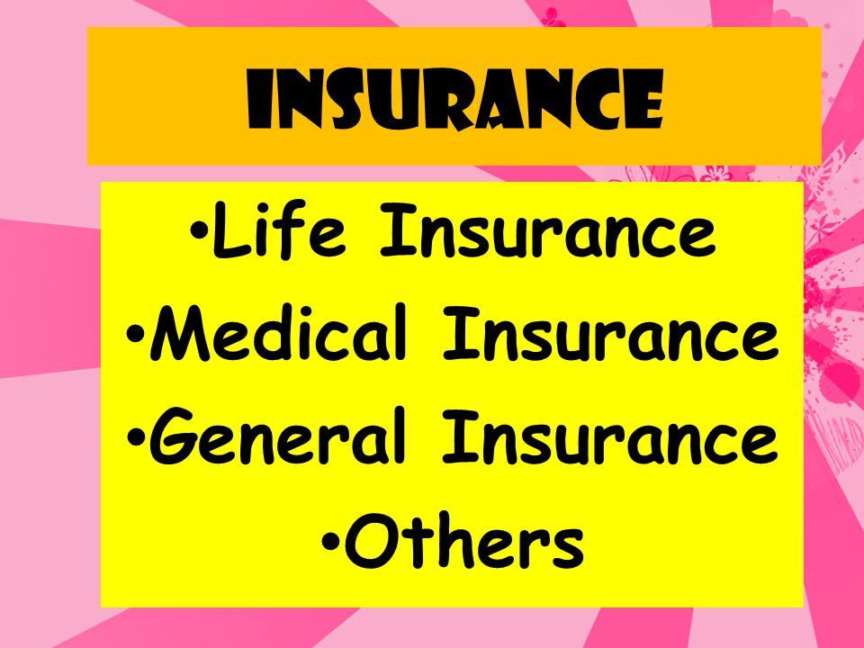 Life Insurance Medical Insurance General Insurance Others