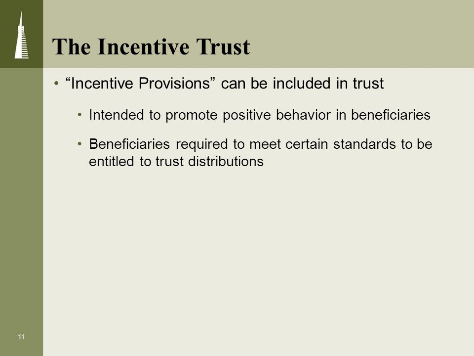 The Incentive Trust Incentive Provisions can be included in trust