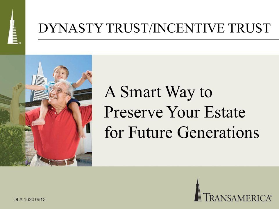 DYNASTY TRUST/INCENTIVE TRUST
