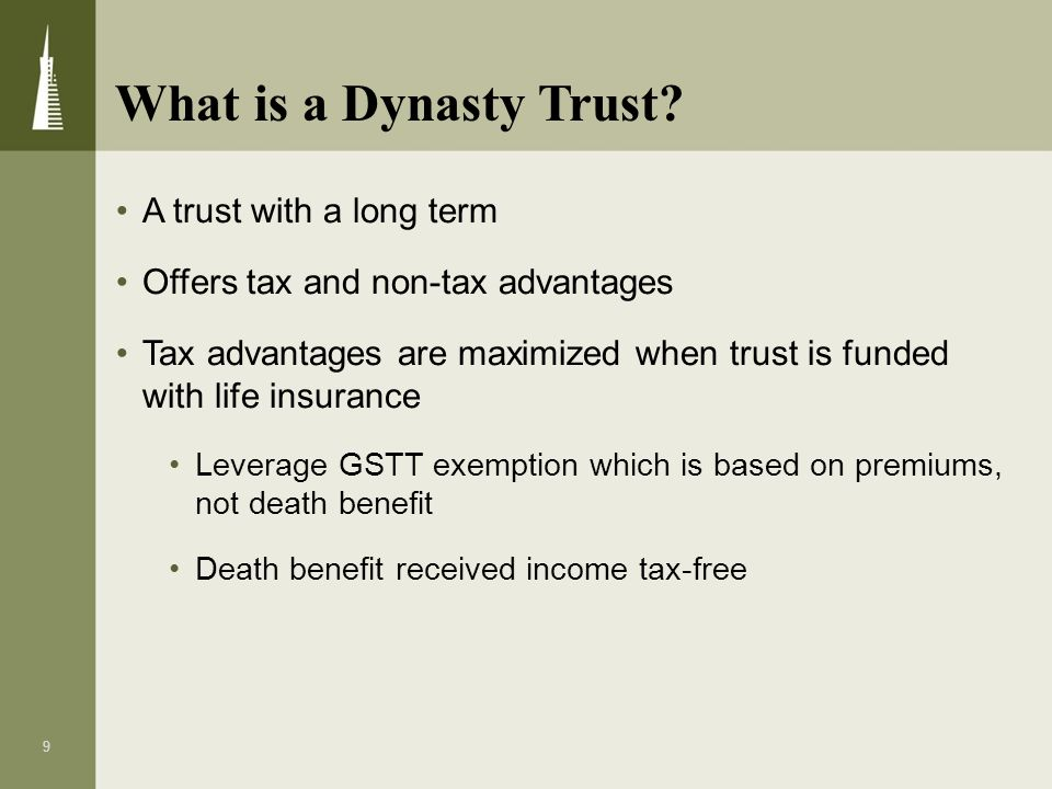 What is a Dynasty Trust A trust with a long term