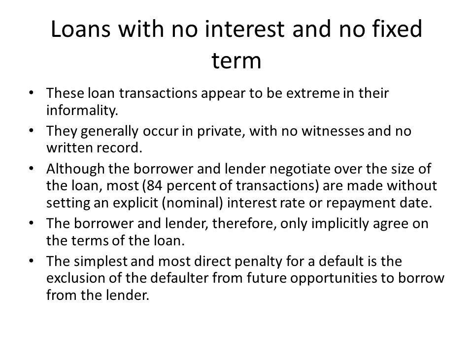 Loans with no interest and no fixed term