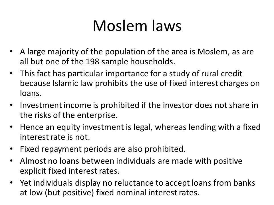 Moslem laws A large majority of the population of the area is Moslem, as are all but one of the 198 sample households.