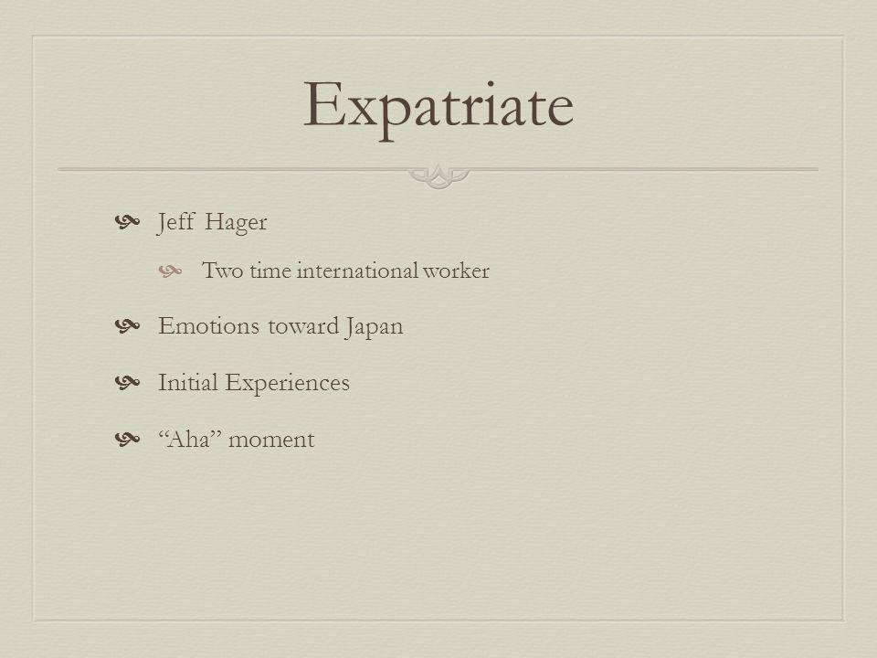Expatriate Jeff Hager Emotions toward Japan Initial Experiences