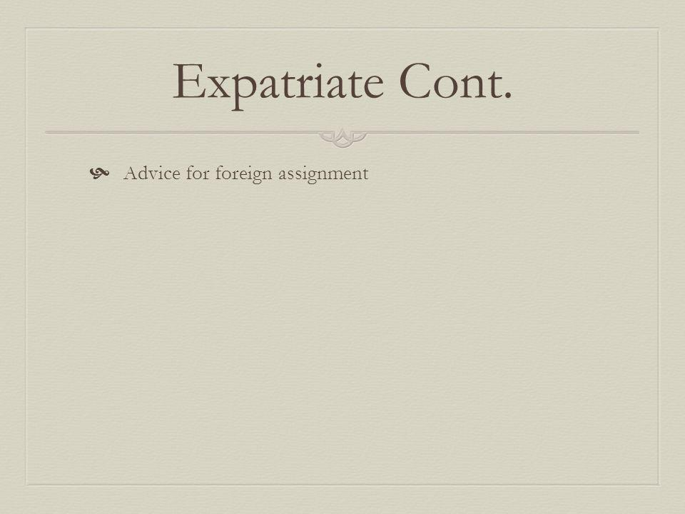 Expatriate Cont. Advice for foreign assignment
