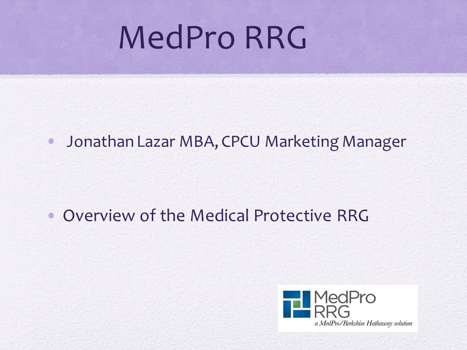 MedPro RRG Jonathan Lazar MBA, CPCU Marketing Manager