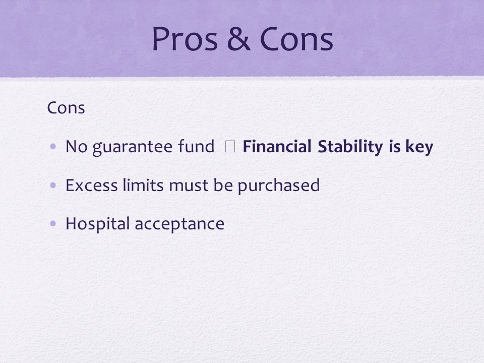 Pros & Cons Cons No guarantee fund ★ Financial Stability is key