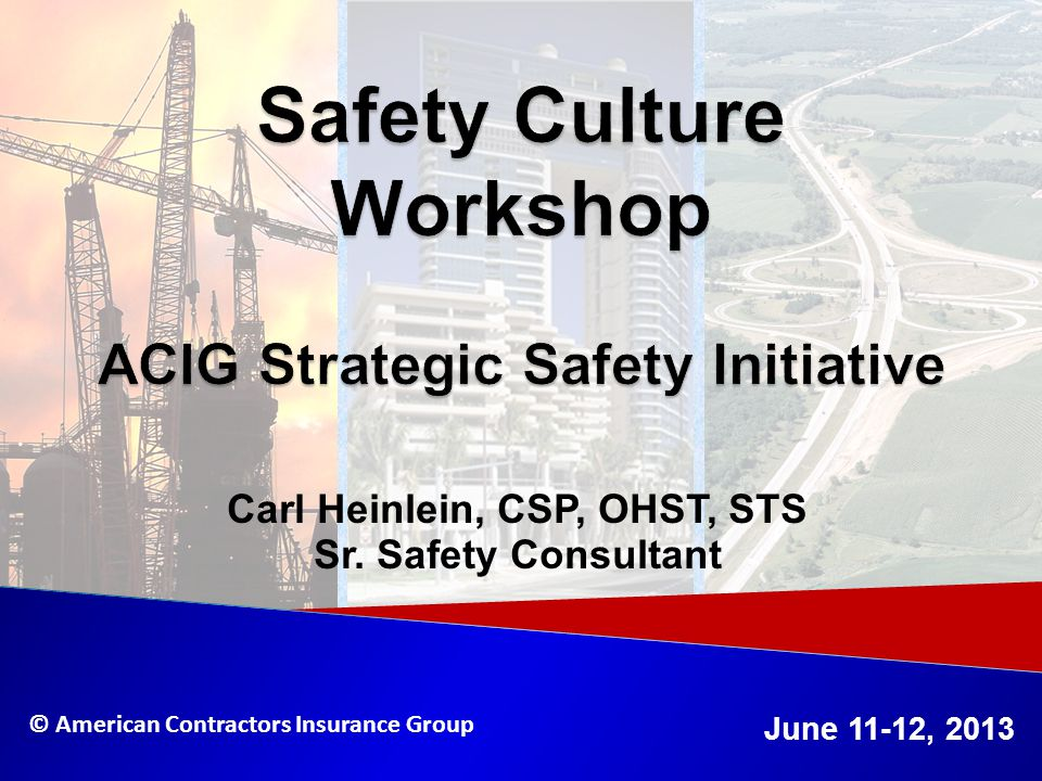 Safety Culture Workshop ACIG Strategic Safety Initiative