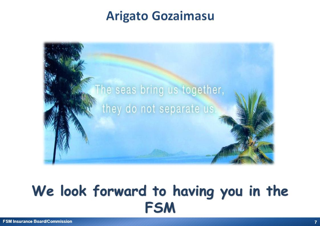 We look forward to having you in the FSM