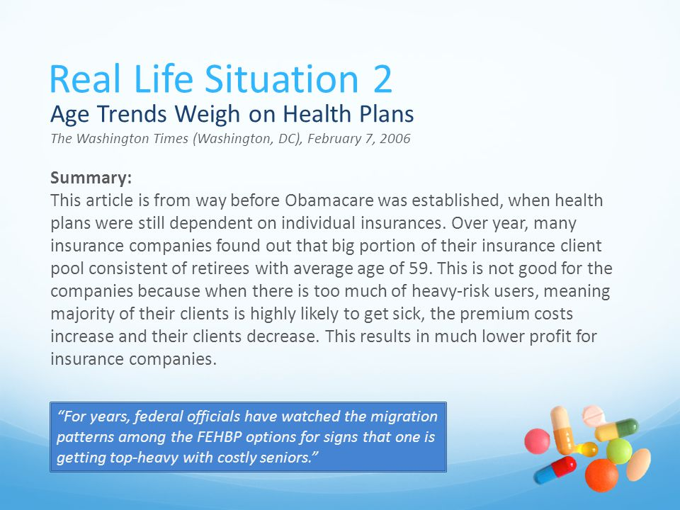Real Life Situation 2 Age Trends Weigh on Health Plans The Washington Times (Washington, DC), February 7, 2006.