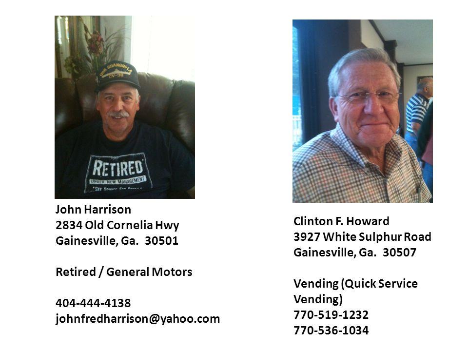 John Harrison 2834 Old Cornelia Hwy. Gainesville, Ga. 30501. Retired / General Motors. 404-444-4138.