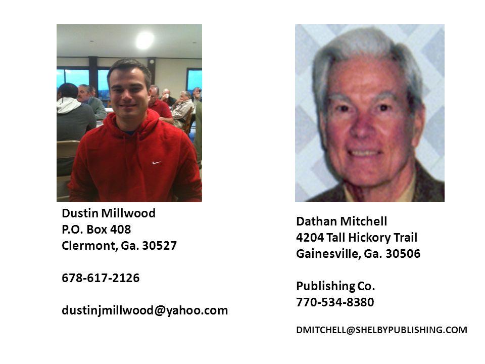 Dustin Millwood P.O. Box 408 Clermont, Ga. 30527 678-617-2126